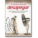 INCRIVEL-ARTE-DE-DESAPEGAR-A---VIDA-E-CONSCIENCIA