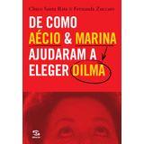 DE-COMO-AECIO-E-MARINA-AJUDARAM-A-ELEGER-DILMA---GERACAO