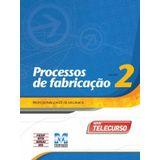Livro-Profissionalizante-De-Mecanica---Processo-De-Fabricacao-Vol-2---Telecurso