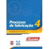 Livro-Profissionalizante-De-Mecanica---Processo-De-Fabricacao-Vol-4---Telecurso