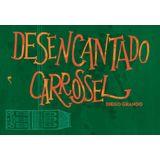 DESENCANTADO-CARROSSEL---NAO-EDITORA