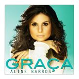 CD-Aline-Barros---Graca---2013