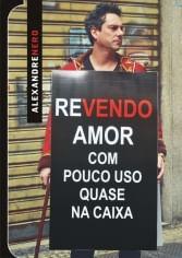 DVD Alexandre Nero - Revendo Amor, Com Pouco Uso, Quase Na Caixa