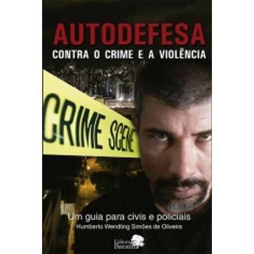 AUTODEFESA Contra o Crime e a Violência - Um guia para Civis e Policiais (Portuguese Edition)