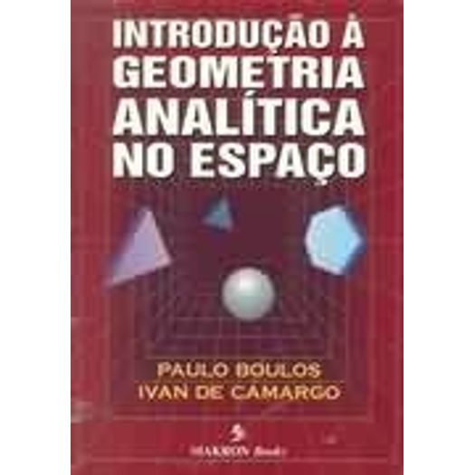lv119224 1. lv119224 1. facebook · twitter · google +. Introducao A Geometria  Analitica No Espaco - Makron 4cfa57087a3d7