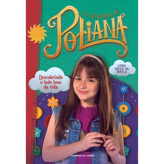 8351033926832 Você é fã de As aventuras de Poliana  Não perde um capítulo sequer da  novela que mais faz sucesso no Brasil  Então você vai se apaixonar por este  livro.