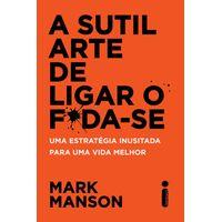 Sutil Arte De Ligar O F Da Se A Intrinseca Livrarias Curitiba