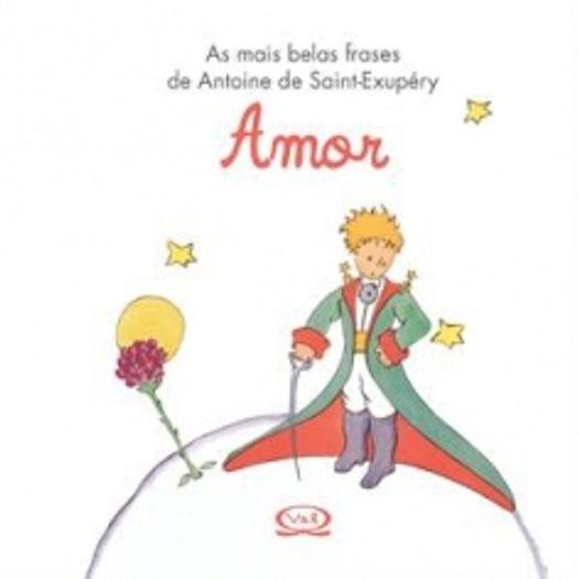 Amor As Mais Belas Frases De Antoine De Saint Exupery Vergara E