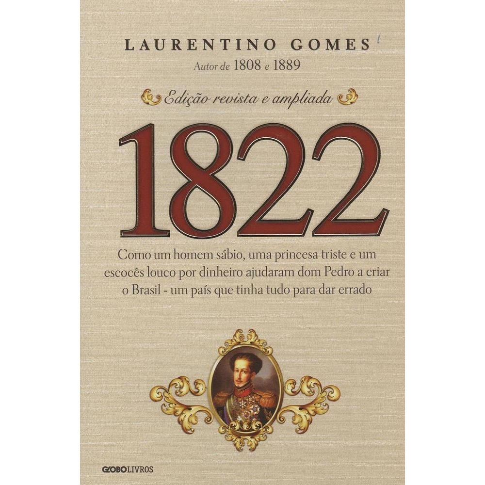 1822 - Laurentino Gomes - Globo - Livrarias Curitiba