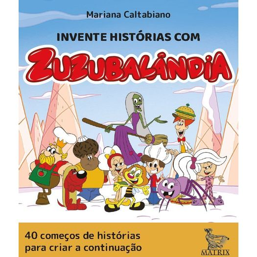 0770dedcf Invente Historias Com Zuzubalandia - Matrix - Livrarias Curitiba