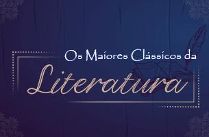 Os maiores clássicos da literatura