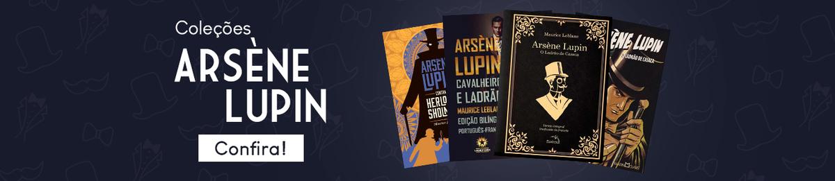 Coleção - Arsène Lupin