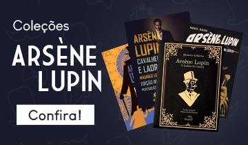 Coleções - Arsène Lupin