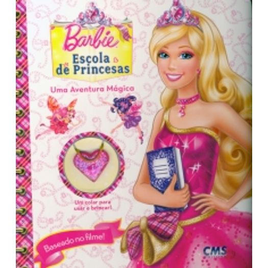 Barbie Escola De Princesas Uma Aventura Magica Cms Livrarias