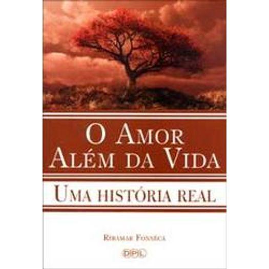 Amor Alem Da Vida O Dpl Livrarias Curitiba