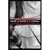 Entre-O-Teatro-E-O-Cinema---Experiencia-Performativa---Prismas