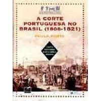 CORTE-PORTUGUESA-NO-BRASIL-1808-1821-A---SARAIVA