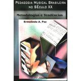 PEDAGOGIA-MUSICAL-BRASILEIRA-NO-SECULO-XX---MUSIMED---1-ED
