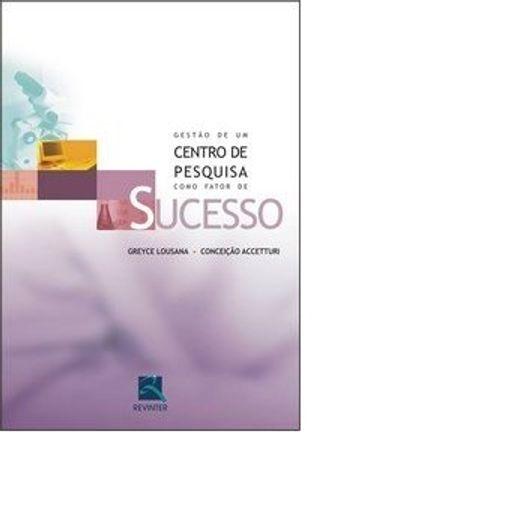 GESTAO-DE-UM-CENTRO-DE-PESQUISA-COMO-FATOR-DE-SUCESSO---REVINTER
