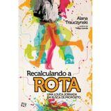 RECALCULANDO-A-ROTA---RDG-EDITORA---ED-ANTIGA